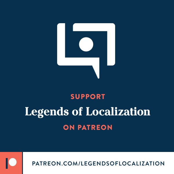 Follow Legends of Localization on Patreon!
