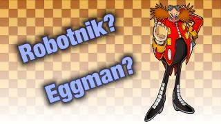 How Dr. Robotnik Turns into Dr. Eggman!