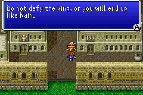 Yeah! You'll end up just like Kain! You'll get to mistreat a tied-up Rosa and junk!