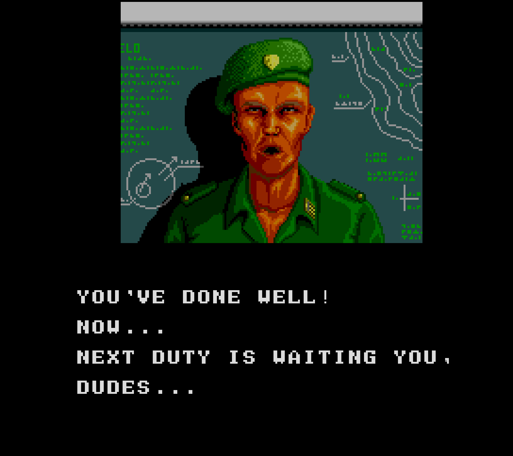 You've done well! Now... Next duty is waiting you, dudes...