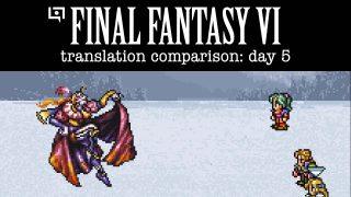 Final Fantasy VI Translation Comparison (Day 5)