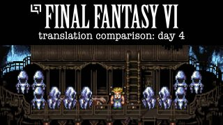 Final Fantasy VI Translation Comparison (Day 4)