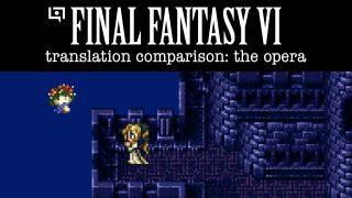 Final Fantasy VI Translation Comparison (Opera Scene)