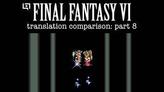 Final Fantasy VI Translation Comparison (Part 8)