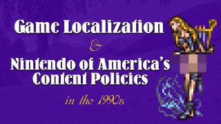 Game Localization and Nintendo of America's Content Policies in the 1990s (NSFW)
