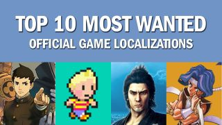 The Top 10 Most Wanted OFFICIAL Game Localizations