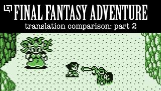 Final Fantasy Adventure Translation Comparison (Part 2)